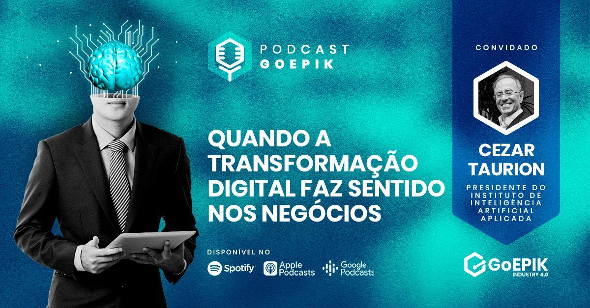 Cezar Taurion: Transformação digital nos negócios | Podcast GoEPIK Ep. 2