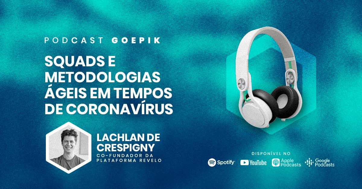 Podcast GoEPIK - Squads e Metodologias Ágeis