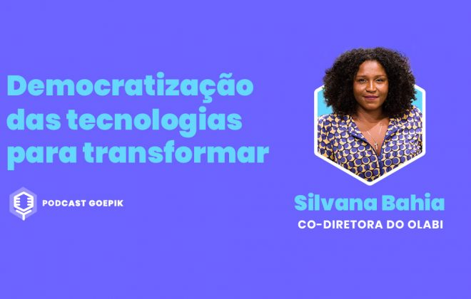 Podcast GoEPIK: Silvana Bahia