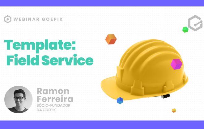 Webinar - Templates prontos - Field Service