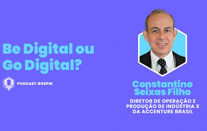 Podcast GoEPIK - Constantino Seixas Filho, Accenture Brasil
