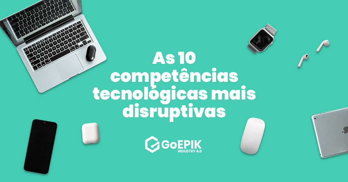 As competências tecnológicas mais disruptivas